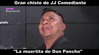 Chiste JJ La muertita de Don Pancho