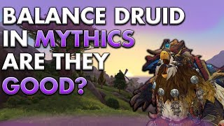 BFA Balance Druids in Mythic Dungeons | Are they good?
