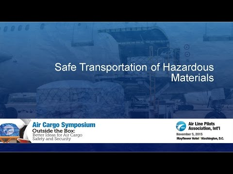 Air Cargo Symposium 2015 - Part 3 - Safe Transportation Of Hazardous Materials