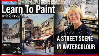 Learn to Paint! A French Street Scene in Watercolor for beginners and intermediate level painters.