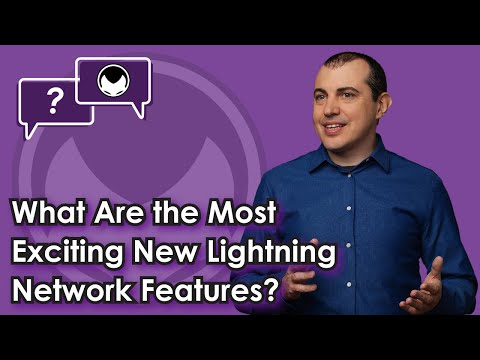Lightning Q&A: What are the most exciting new Lightning Network features?
