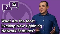 Bitcoin Q&A: What are the most exciting new Lightning Network features?