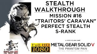 Metal Gear Solid V: The Phantom Pain Stealth Walkthrough - Mission #16 Perfect Stealth S-RANK