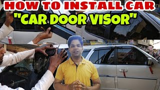 ||  CAR DOOR VISOR INSTALLATION ||