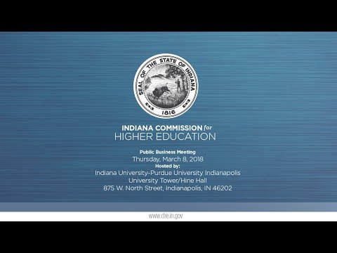 INDIANA COMMISSION for HIGHER EDUCATION - Public Meeting