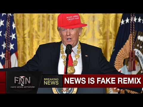 Donald Trump #FakeNews - REMIX - WTFBrahh