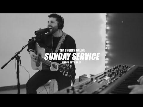 TDA Church    SUNDAY SERVICE    March 29th, 2020