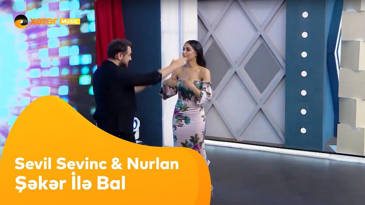 Sevil Sevinc və Nurlan Təhməzli - Şəkər İlə Bal