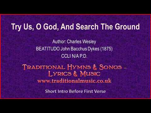 Try Us, O God, And Search The Ground(Wesley) - Old Hymn Lyrics & Music