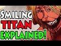 THE SMILING TITAN EXPLAINED! (Attack on Titan / Shingeki no Kyojin)