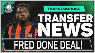 FRED To MAN UTD Done Deal! LATEST TRANSFER NEWS