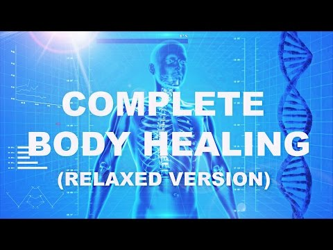 COMPLETE BODY HEALING (RELAXED version) Guided Meditation