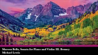 Maroon Bells, Sonata for Piano and Violin: III. Bouncy