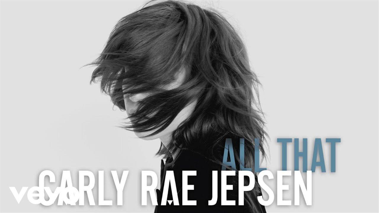 Carly Rae Jepsen - All That (Audio)
