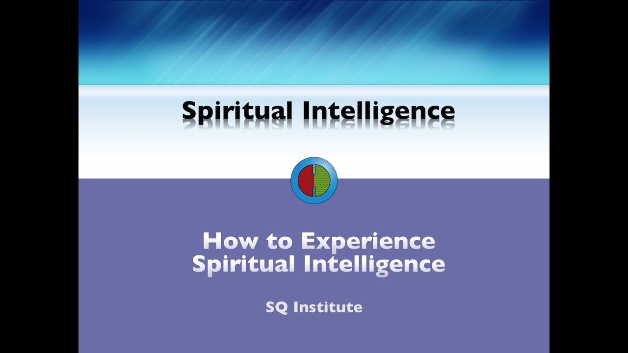 How to Experience Spiritual Intelligence - YouTube
