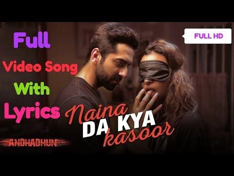 Naina Da Kya Kasoor Lyrics Full Video Song AndhaDhunAyushmann KhurranaRadhika ApteAmit Trivedi