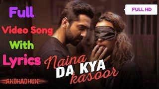 Naina Da Kya Kasoor Lyrics Full Video Song |AndhaDhun|Ayushmann Khurrana|Radhika Apte|Amit Trivedi