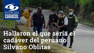Es este lugar de Colombia hallaron el que sería el cadáver del peruano Silvano Oblitas