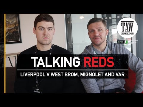 Talking Reds: Liverpool v West Brom, Simon Mignolet and VAR