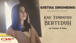 Gretha sihombing - Kau TempatKu Berteduh (Official Music Video)