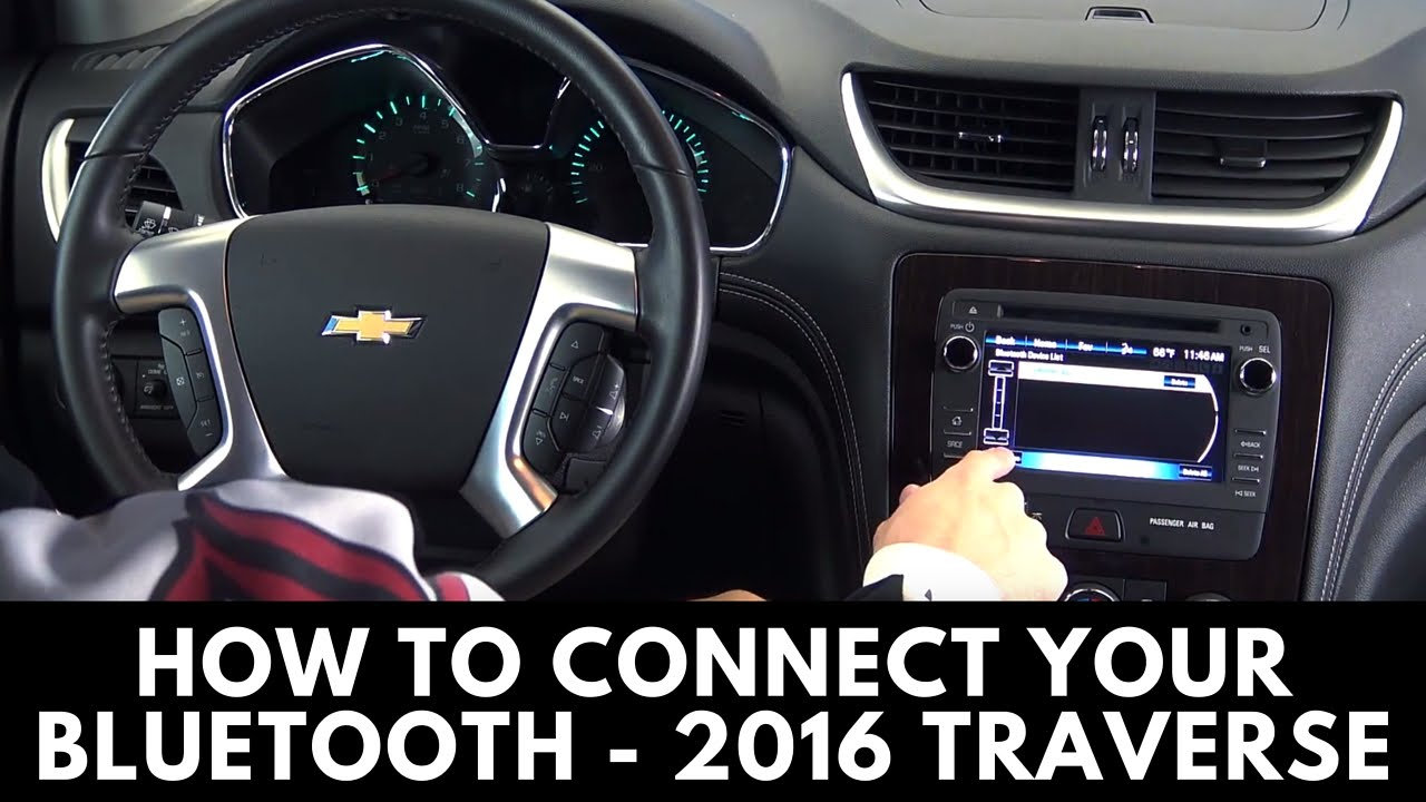 2016 Chevrolet Traverse How To Connect Bluetooth