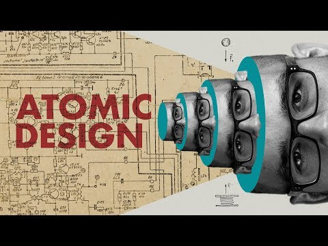 Atomic Design - How To Make Web and UI Design Easier