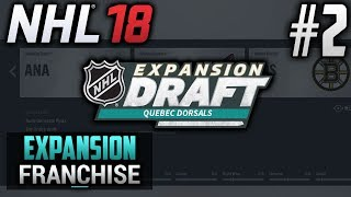NHL 18 Expansion Franchise | Quebec Dorsals | EP2 | EXPANSION DRAFT