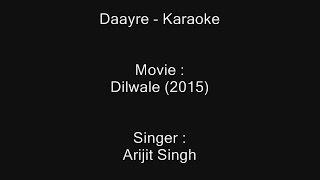 Daayre - Karaoke - Dilwale (2015) - Arijit Singh