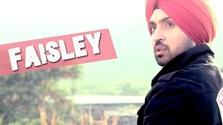 Faisley - Latest New Punjabi Sad Songs - Diljit Dosanjh - Surveen Chawla || Punjabi Songs 2015
