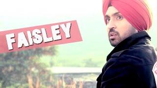 Faisley - latest new punjabi sad songs - diljit dosanjh - surveen chawla || punjabi songs 2015