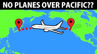 Why Planes Don't Fly Directly Over The Pacific & Other Interesting Plane Facts!