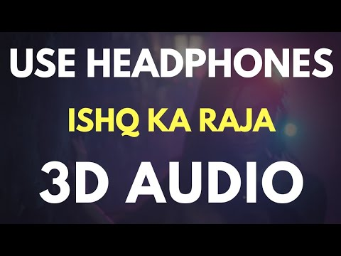 ISHQ KA RAJA (3D AUDIO) | Virtual 3D Audio