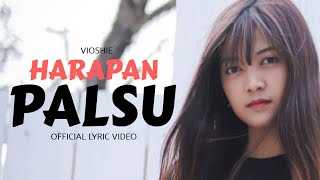 Download Mp3 Harapan Palsu - Vioshie    Lyric Video   Gudang lagu