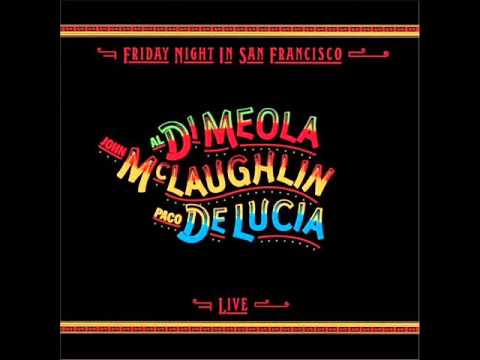 John McLaughlin, Paco DeLucia, Al DiMeola - Friday Night in San Francisco ( Full Album ) 1981