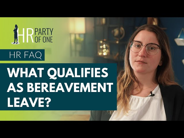 What Qualifies as Bereavement Leave?