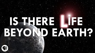 Is There Intelligent Life Beyond Earth?