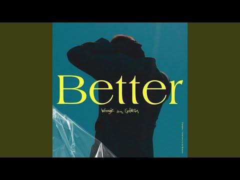 Youtube: Better (feat. Golden) / WOOGIE