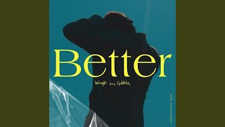 Better (feat. Golden) / WOOGIE Video