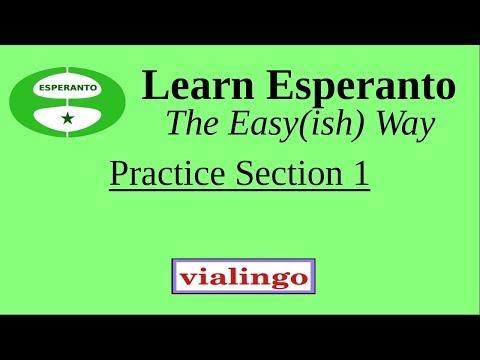 Learn Esperanto The Easy(ish) Way, Practice Section 1