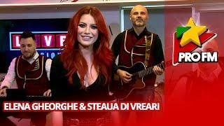 Elena Gheorghe - Un trandafir creste la firida mea (ft. Steaua di Vreari) ProFM LIVE Sess ...