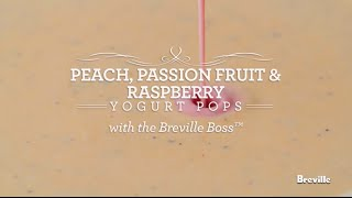 Peach Passion Fruit Raspberry Yogurt Pops Recipe Powered By The Boss Blender From Breville
