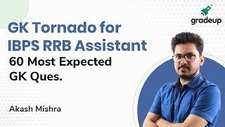 GK Tornado for IBPS RRB Assistant | Most Expected 60 GK Questions | Akash Mishra | Gradeup