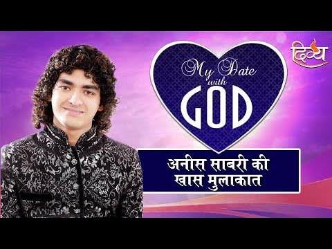 My Date With God   Anees Sabri   Channel Divya