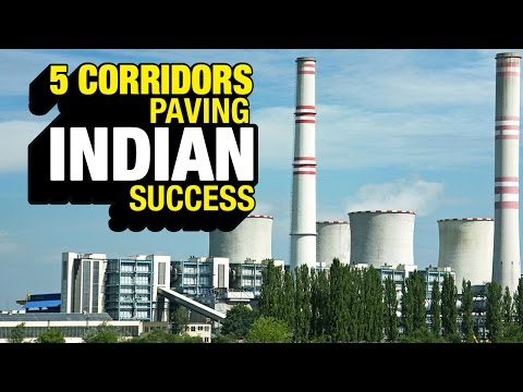 5 Industrial Corridors paving Indian Success | India Matters