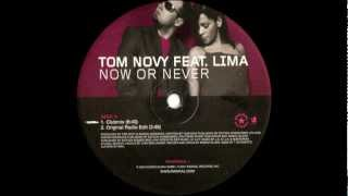 Tom Novy ft. Lima - Now Or Never (Club Mix)