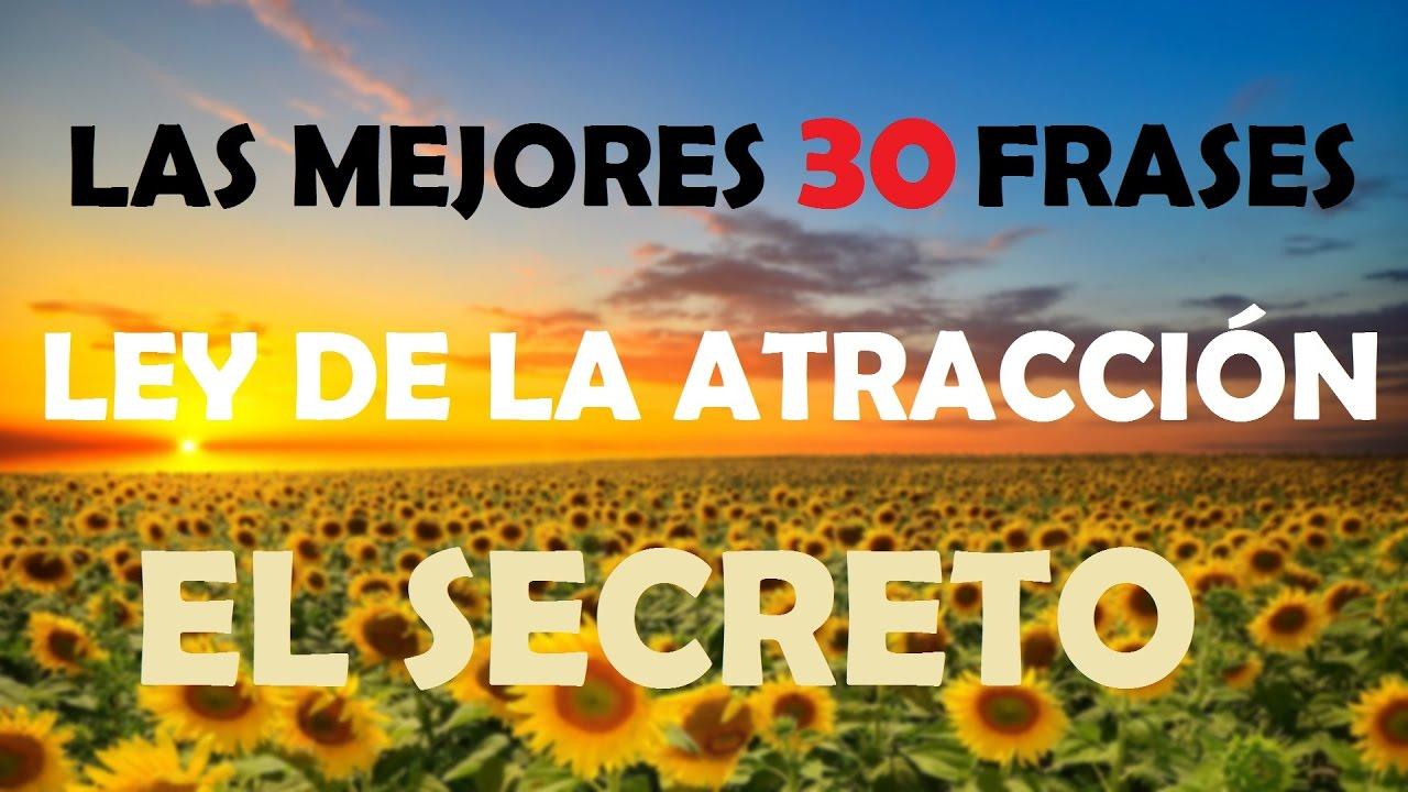 Las 30 Mejores Frases Sobre La Ley De La Atracción El Secreto
