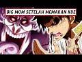 """Inilah """"Nasib Big Mom"""" setelah memakan kue pernikahan CP.899 ( One Piece )"""