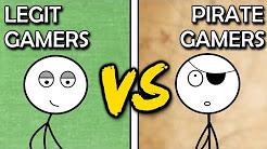 Legit Gamers VS Pirate Gamers