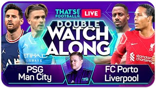 PSG vs MAN CITY | FC PORTO vs LIVERPOOL LIVE Champions League Watchalong with Mark Goldbridge