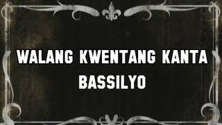 Walang Kwentang Kanta by Bassilyo